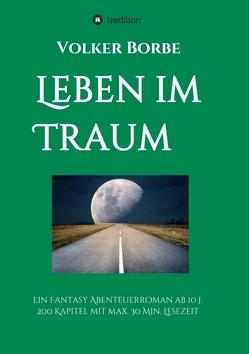 Leben im Traum von Borbe,  Volker