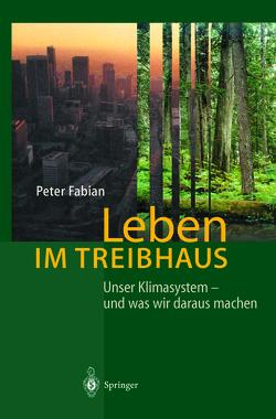 Leben im Treibhaus von Fabian,  Peter