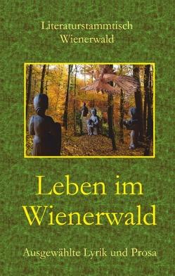 Leben im Wienerwald von Wienerwald,  Literaturstammtisch