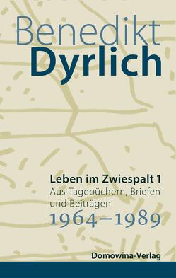 Leben im Zwiespalt 1 von Dyrlich,  Benedikt