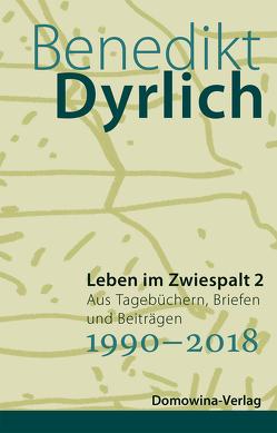 Leben im Zwiespalt 2 von Dyrlich,  Benedikt
