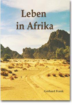 Leben in Afrika von Frank,  Gerhard