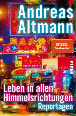 Leben in allen Himmelsrichtungen von Altmann,  Andreas