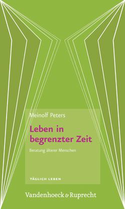 Leben in begrenzter Zeit von Peters,  Meinolf