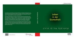 Leben in der Dunkelheit von Andrea,  Florez Jurado, Dr. Kriegs,  Jan Ole, Freyth-Weber,  Katharina, LWL-Museum für Naturkunde Münster,  Dr. Alfred Hendricks