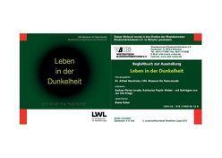 Leben in der Dunkelheit von Andrea,  Florez Jurado, Freyth-Weber,  Katharina, LWL-Museum für Naturkunde Münster,  Dr. Alfred Hendricks, Reker,  Beate