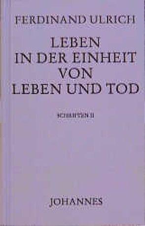 Leben in der Einheit von Leben und Tod von Bieler,  Martin, Oster,  Stefan, Ulrich,  Ferdinand