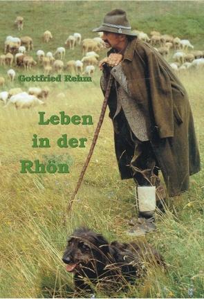 Leben in der Rhön von Rehm,  Gottfried