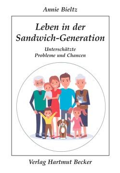 Leben in der Sandwich-Generation von Bieltz,  Annie