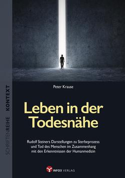 Leben in der Todesnähe von Krause,  Peter