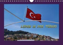 Leben in der Türkei (Wandkalender 2018 DIN A4 quer) von Schneller,  Helmut