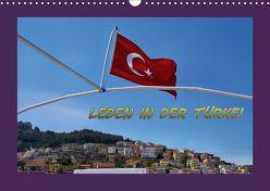 Leben in der Türkei (Wandkalender 2019 DIN A3 quer) von Schneller,  Helmut
