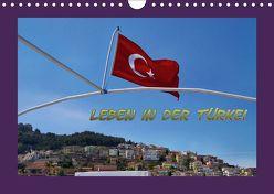 Leben in der Türkei (Wandkalender 2019 DIN A4 quer) von Schneller,  Helmut