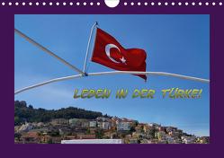 Leben in der Türkei (Wandkalender 2021 DIN A4 quer) von Schneller,  Helmut