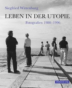 Leben in der Utopie von Liebermann,  Valeria, Wittenburg,  Siegfried