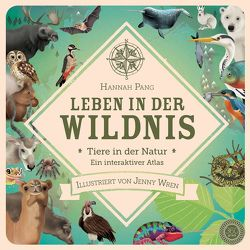 Leben in der Wildnis von Kiesel,  Karl, Pang,  Hannah, Wren,  Jenny