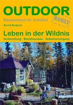 Leben in der Wildnis von Berglund,  Berndt