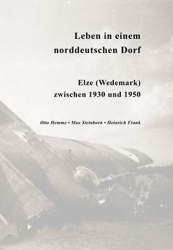 Leben in einem norddeutschen Dorf von Frank,  Heinrich, Hemme,  Otto, Steinborn,  Max