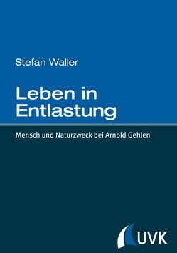 Leben in Entlastung von Waller,  Stefan