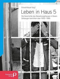 Leben in Haus 5 von Knauer,  Erhard