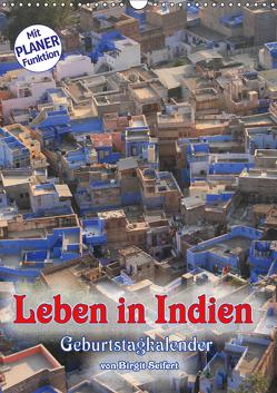 Leben in Indien, Geburtstagskalender (Wandkalender 2019 DIN A3 hoch) von Seifert,  Birgit