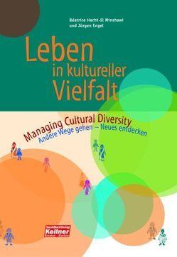 Leben in kultureller Vielfalt von Engel,  Jürgen, Hecht-El Minshawi,  Beatrice