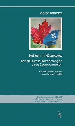 Leben in Quebec von Armony,  Victor, Scheffer,  Regine