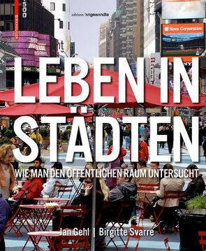 Leben in Städten von Bast,  Gerald, Falkeis,  Anton, Gehl,  Jan, Svarre,  Birgitte