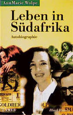 Leben in Südafrika von Brillmann-Ede,  Heike, Schruff,  Hilde, Wolpe,  AnnMarie