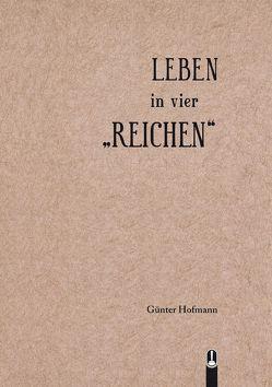 LEBEN in vier REICHEN von Hofmann,  Günter