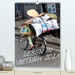Leben in Vietnam 2021 (Premium, hochwertiger DIN A2 Wandkalender 2021, Kunstdruck in Hochglanz) von Hamburg, Mirko Weigt,  ©