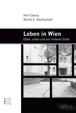 Leben in Wien von Czasny,  Karl, Nachtschatt,  Moritz Emil