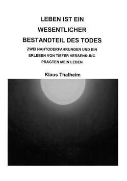 Leben ist ein wesentlicher Bestandteil des Todes von Thalheim,  Klaus
