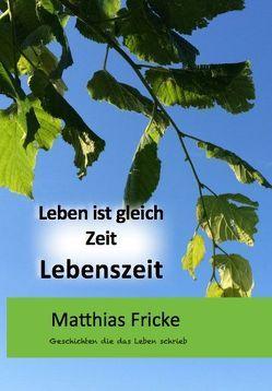 Leben ist gleich Zeit Lebenszeit von Fricke,  Matthias