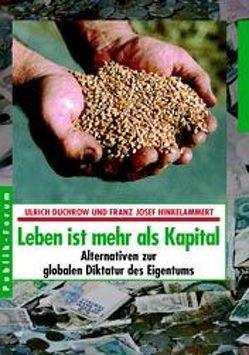 Leben ist mehr als Kapital von Duchrow,  Ulrich, Hinkelammert,  Franz J