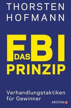 Das FBI-Prinzip von Hofmann,  Thorsten