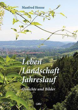 Leben – Landschaft – Jahreslauf von Henne,  Manfred