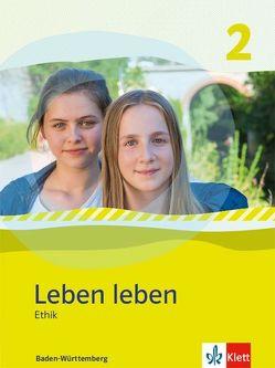 Leben leben 2. Ethik. Ausgabe Baden-Württemberg