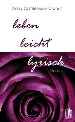 leben, leicht, lyrisch von Comtesse-Schwarz,  Anna
