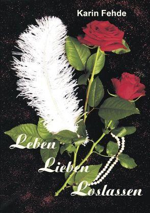 Leben  Lieben  Loslassen von Fehde,  Karin