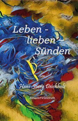 Leben-lieben-Sünden von Hans-Joerg,  Deichholz