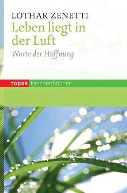 Leben liegt in der Luft von Zenetti,  Lothar