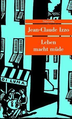 Leben macht müde von Izzo,  Jean C, Jolivet,  Joëlle, Voullié,  Ronald