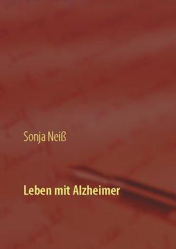 Leben mit Alzheimer von Neiß,  Sonja
