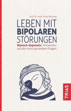 Leben mit bipolaren Störungen von Bräunig,  Peter
