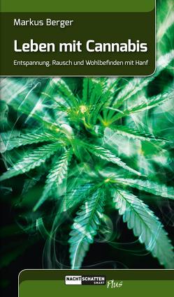 Leben mit Cannabis von Berger,  Markus