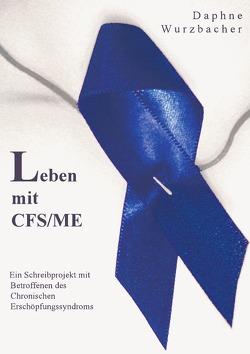 Leben mit CFS/ME von Wurzbacher,  Daphne