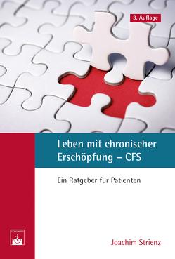 Leben mit chronischer Erschöpfung – CFS von Strienz,  Joachim