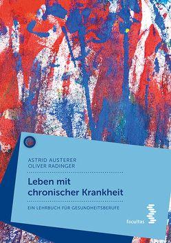 Leben mit chronischer Krankheit von Austerer,  Astrid, Radinger,  Oliver