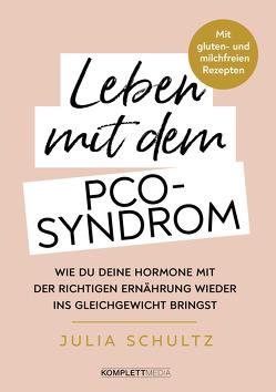 Leben mit dem PCO-Syndrom von Schultz,  Julia